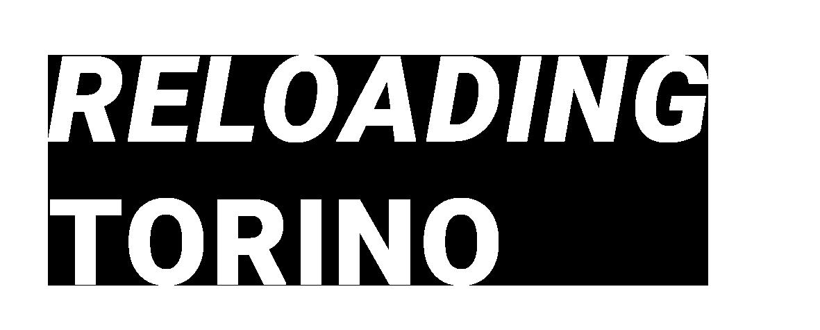 Reloading Torino